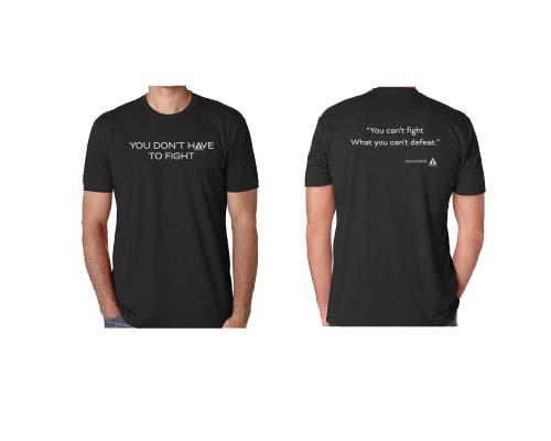 You Don't Have To Fight T-Shirt